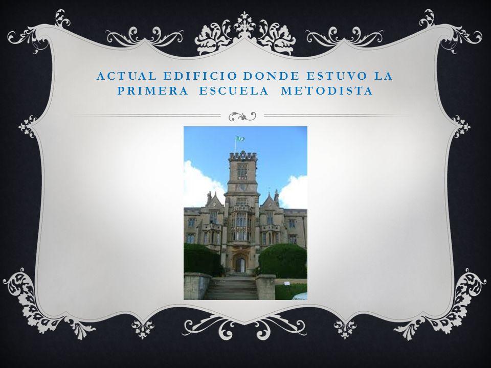 ACTUAL EDIFICIO DONDE ESTUVO LA PRIMERA ESCUELA METODISTA