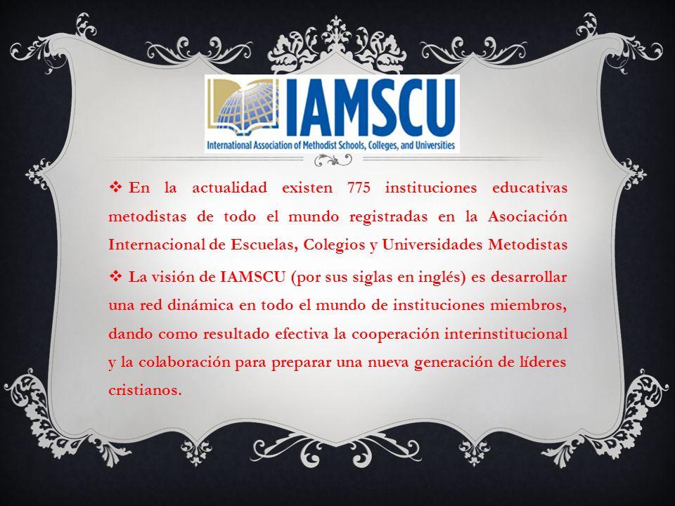 En la actualidad existen 775 instituciones educativas metodistas de todo el mundo registradas en la Asociación Internacional de Escuelas, Colegios y U