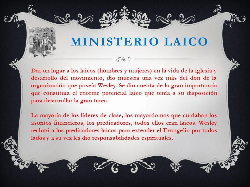 MINISTERIO LAICO Dar un lugar a los laicos (hombres y mujeres) en la vida de la iglesia y desarrollo del movimiento, dio muestra una vez más del don d