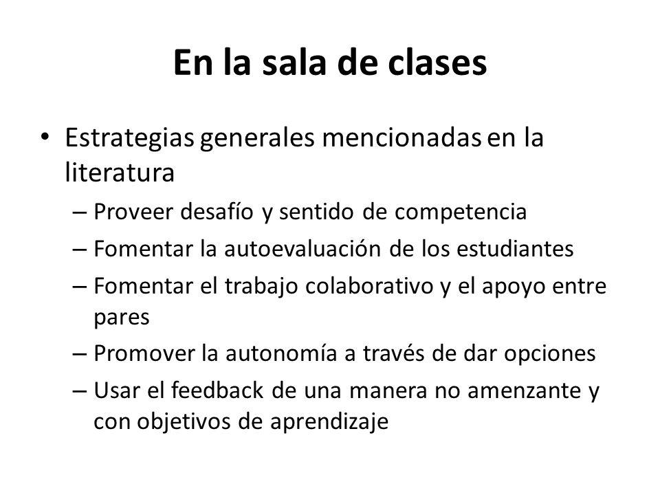 En la sala de clases Estrategias generales mencionadas en la literatura – Proveer desafío y sentido de competencia – Fomentar la autoevaluación de los
