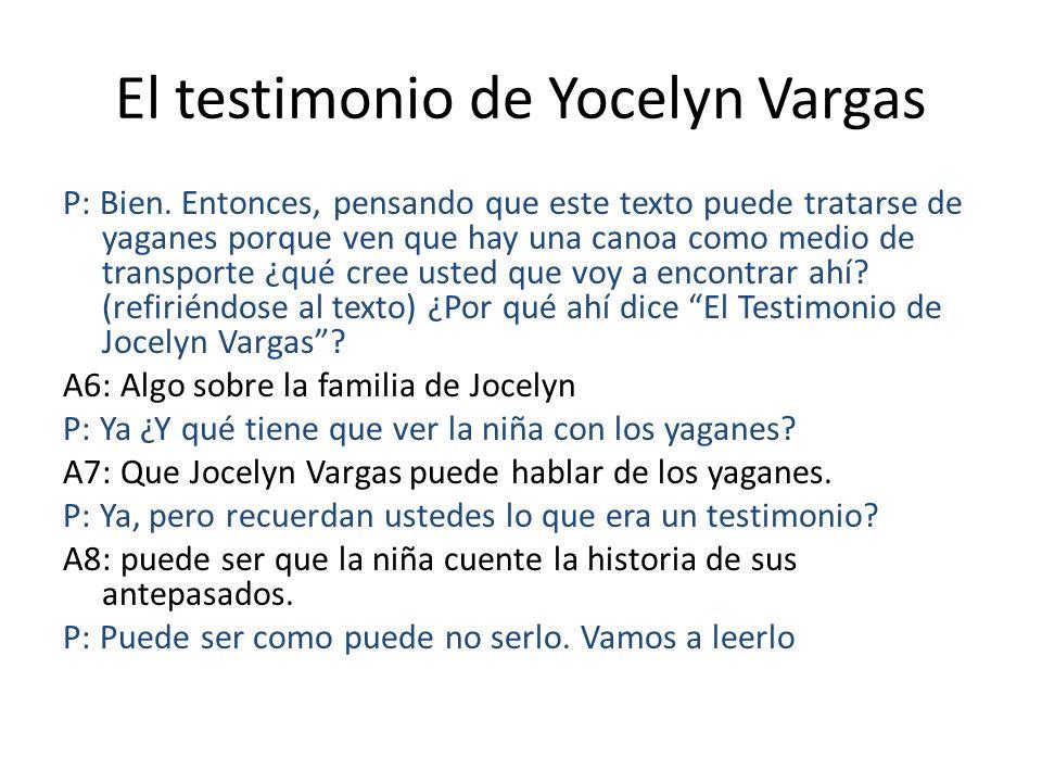 El testimonio de Yocelyn Vargas P: Bien. Entonces, pensando que este texto puede tratarse de yaganes porque ven que hay una canoa como medio de transp