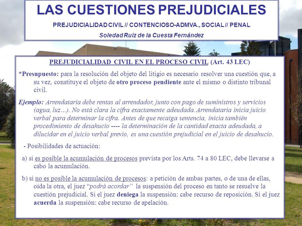 PREJUDICIALIDAD CIVIL EN EL PROCESO CIVIL (Art. 43 LEC) *Presupuesto: para la resolución del objeto del litigio es necesario resolver una cuestión que