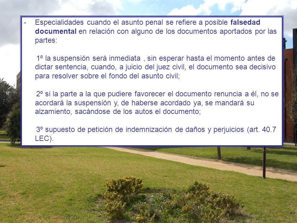 -Especialidades cuando el asunto penal se refiere a posible falsedad documental en relación con alguno de los documentos aportados por las partes: 1º