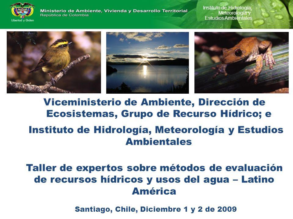 Instituto de Hidrología, Meteorología y Estudios Ambientales Viceministerio de Ambiente, Dirección de Ecosistemas, Grupo de Recurso Hídrico; e Institu