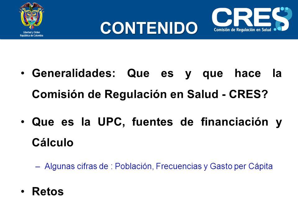 CONTENIDO Generalidades: Que es y que hace la Comisión de Regulación en Salud - CRES.