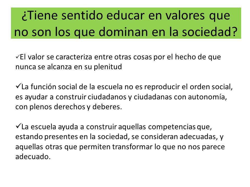 ¿Tiene sentido educar en valores que no son los que dominan en la sociedad.