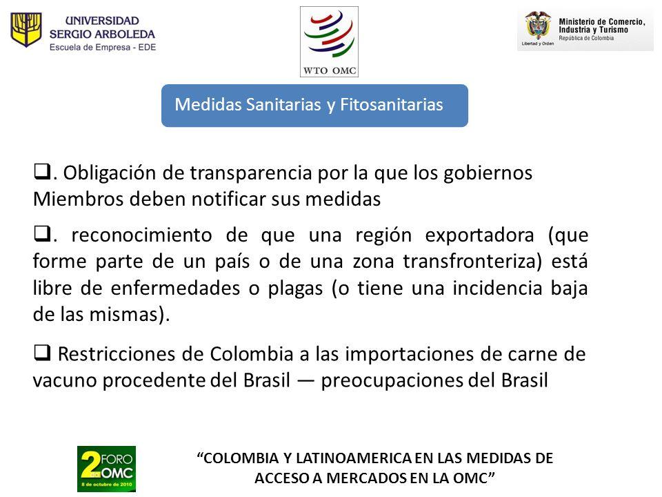 COLOMBIA Y LATINOAMERICA EN LAS MEDIDAS DE ACCESO A MERCADOS EN LA OMC Medidas Sanitarias y Fitosanitarias. reconocimiento de que una región exportado