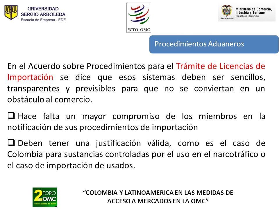 COLOMBIA Y LATINOAMERICA EN LAS MEDIDAS DE ACCESO A MERCADOS EN LA OMC Procedimientos Aduaneros En el Acuerdo sobre Procedimientos para el Trámite de