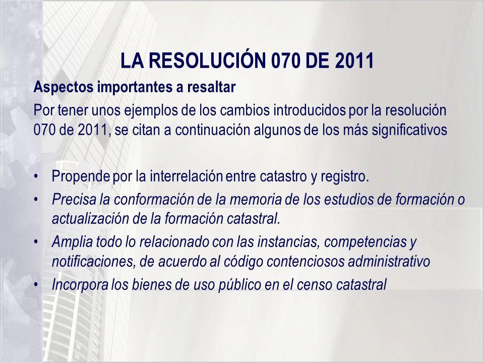 LA RESOLUCIÓN 070 DE 2011 Aspectos importantes a resaltar Por tener unos ejemplos de los cambios introducidos por la resolución 070 de 2011, se citan