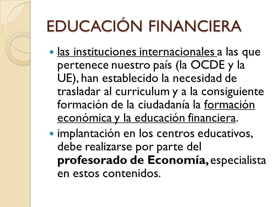 las instituciones internacionales a las que pertenece nuestro país (la OCDE y la UE), han establecido la necesidad de trasladar al curriculum y a la c