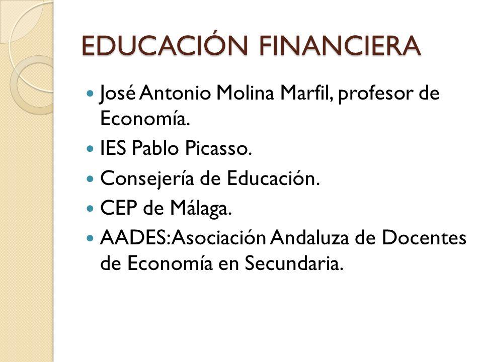 José Antonio Molina Marfil, profesor de Economía. IES Pablo Picasso. Consejería de Educación. CEP de Málaga. AADES: Asociación Andaluza de Docentes de