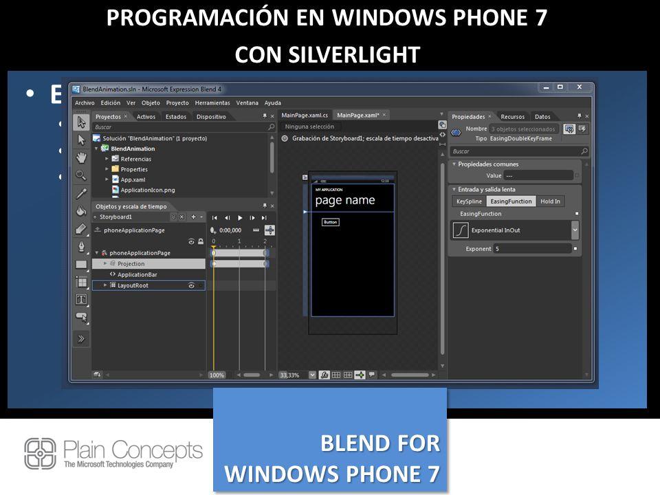 PROGRAMACIÓN EN WINDOWS PHONE 7 CON SILVERLIGHT Expression Blend for Windows Phone Incluido en las herramientas de desarrollo Simplifica la generación