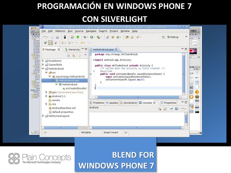 PROGRAMACIÓN EN WINDOWS PHONE 7 CON SILVERLIGHT BLEND FOR WINDOWS PHONE 7 BLEND FOR WINDOWS PHONE 7