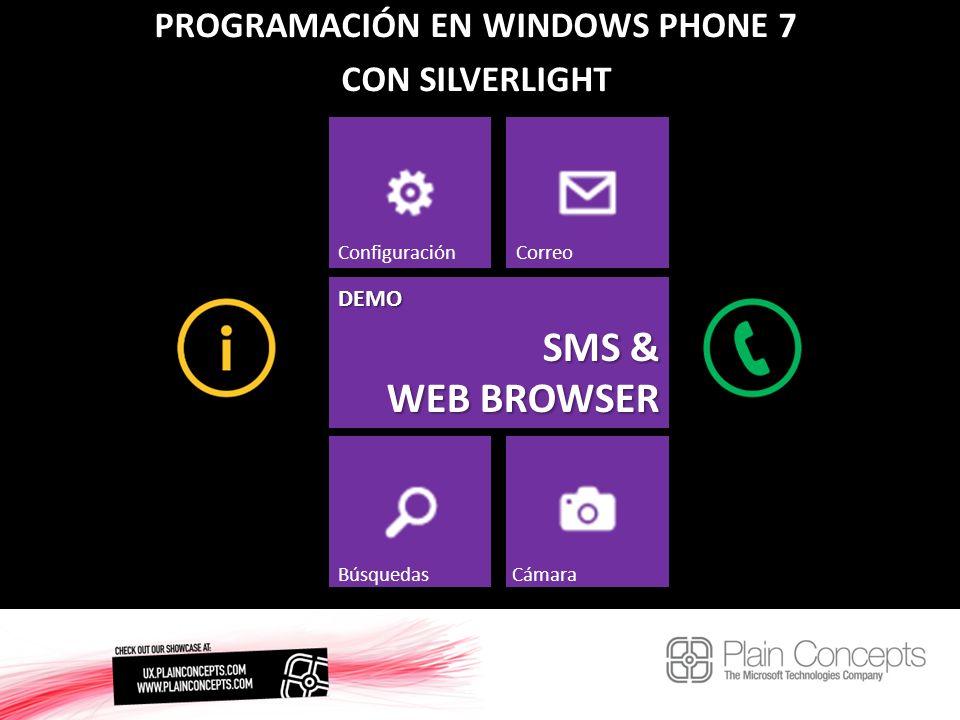 PROGRAMACIÓN EN WINDOWS PHONE 7 CON SILVERLIGHT SMS & WEB BROWSER ConfiguraciónCorreo BúsquedasCámara DEMO