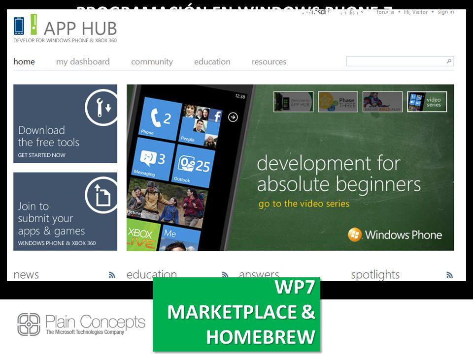 PROGRAMACIÓN EN WINDOWS PHONE 7 CON SILVERLIGHT WP7 MARKETPLACE & HOMEBREW WP7