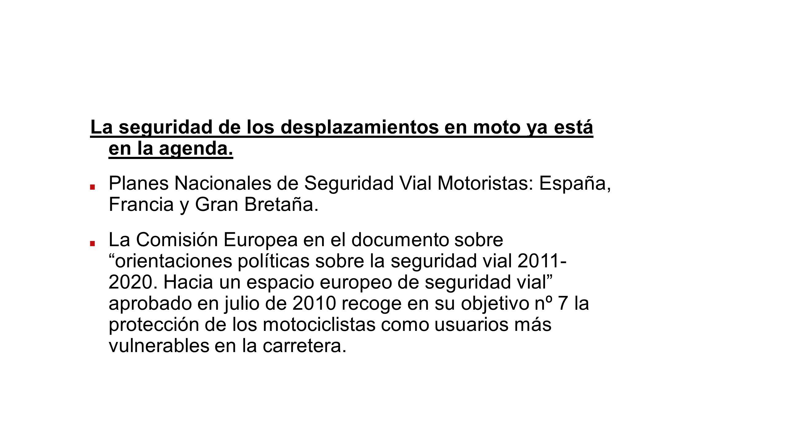 La seguridad de los desplazamientos en moto ya está en la agenda. Planes Nacionales de Seguridad Vial Motoristas: España, Francia y Gran Bretaña. La C