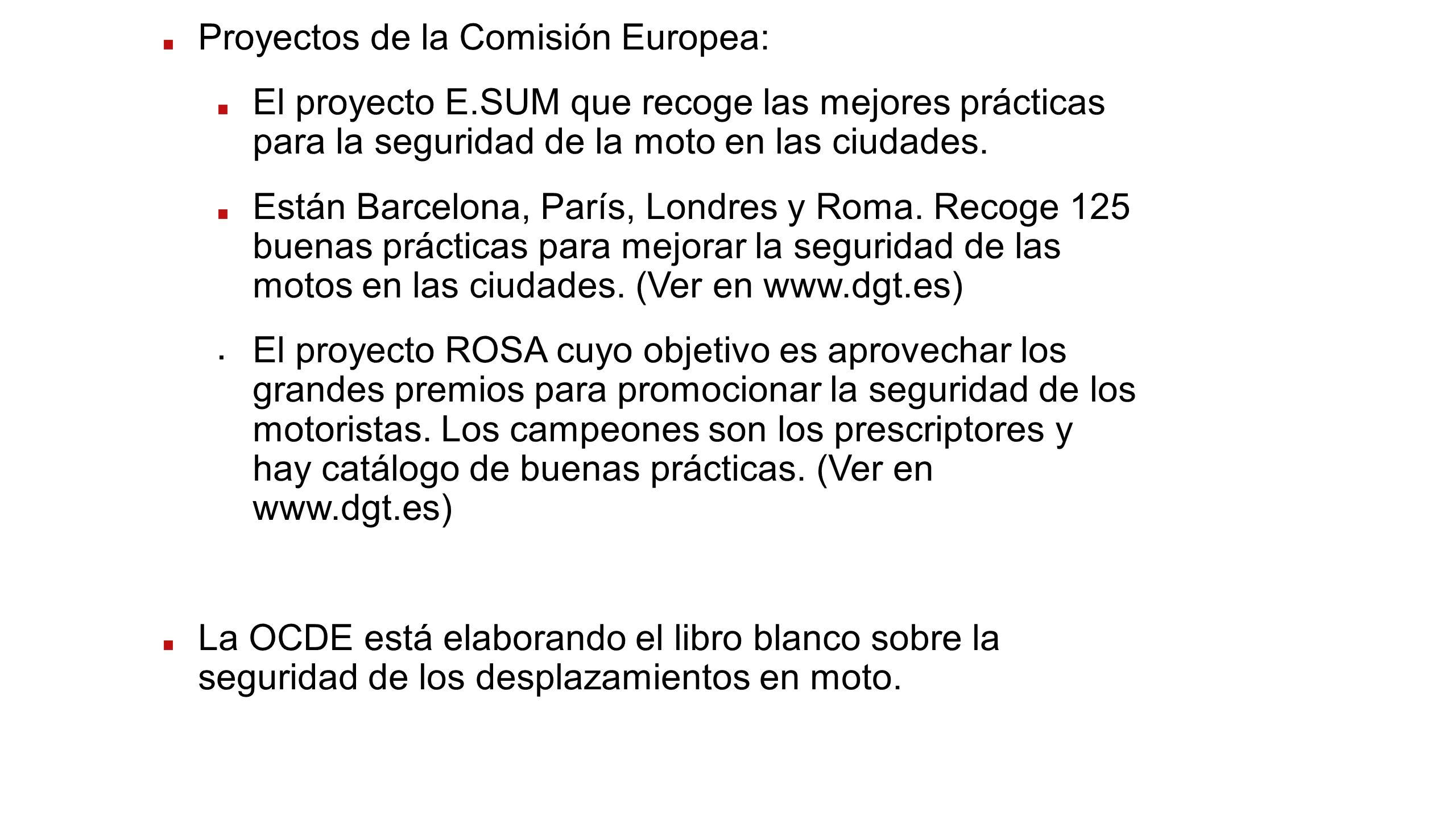 Proyectos de la Comisión Europea: El proyecto E.SUM que recoge las mejores prácticas para la seguridad de la moto en las ciudades. Están Barcelona, Pa