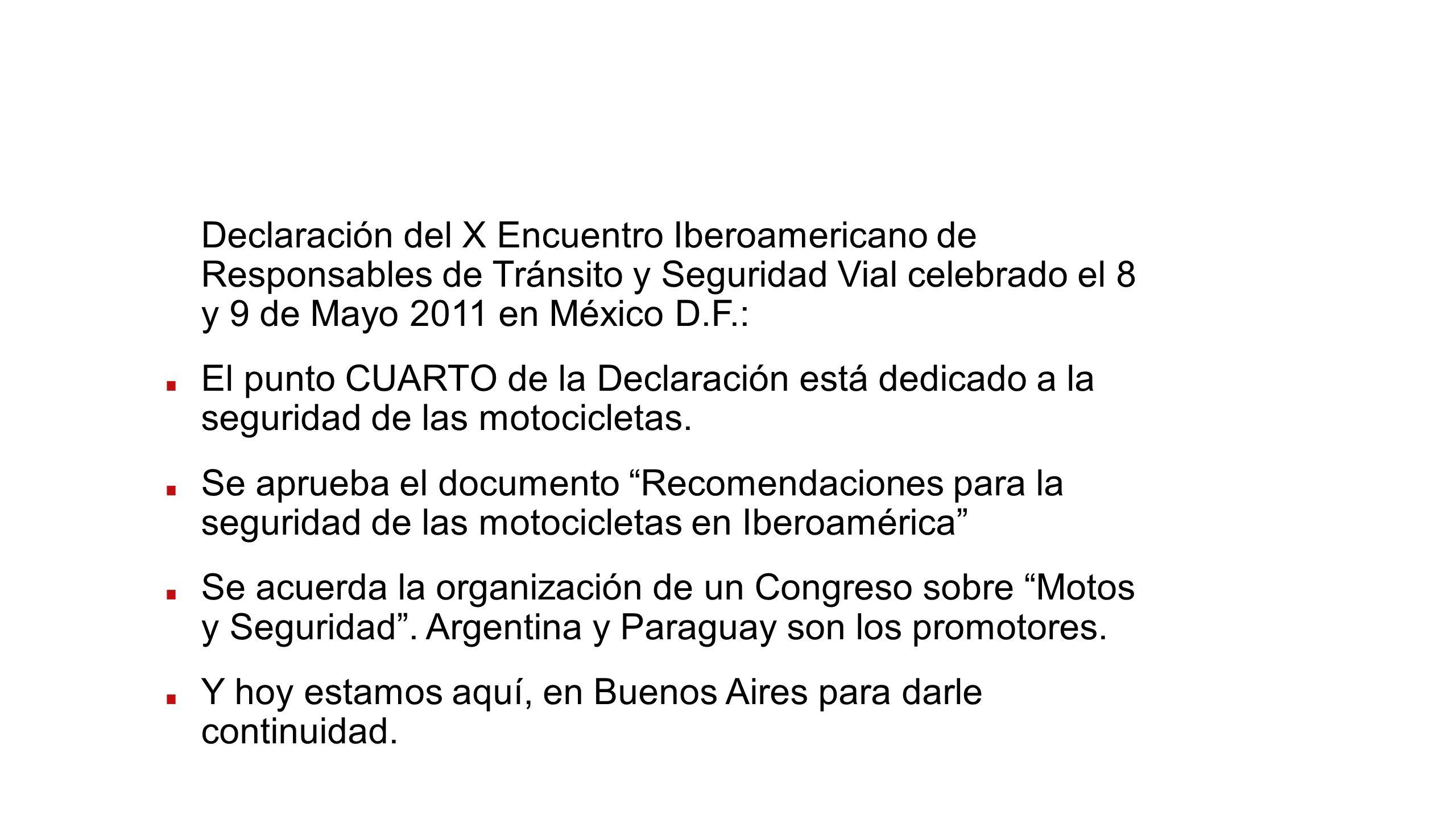Declaración del X Encuentro Iberoamericano de Responsables de Tránsito y Seguridad Vial celebrado el 8 y 9 de Mayo 2011 en México D.F.: El punto CUART