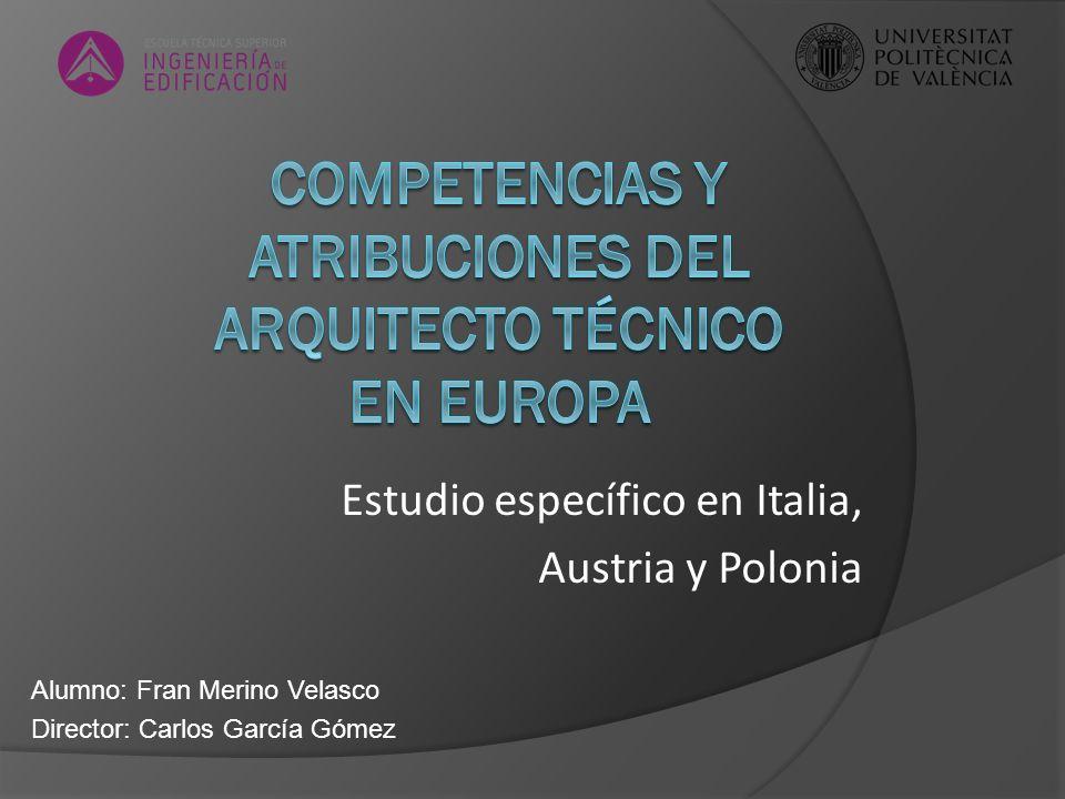 Estudio específico en Italia, Austria y Polonia Alumno: Fran Merino Velasco Director: Carlos García Gómez