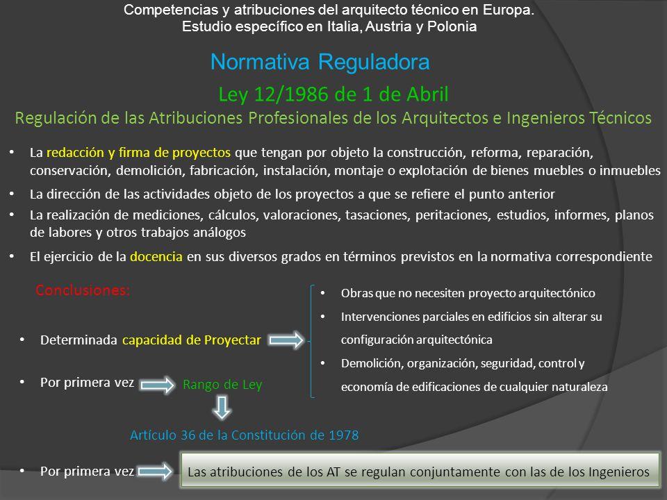 Normativa Reguladora Competencias y atribuciones del arquitecto técnico en Europa. Estudio específico en Italia, Austria y Polonia Ley 12/1986 de 1 de