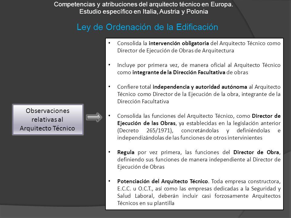 Ley de Ordenación de la Edificación Competencias y atribuciones del arquitecto técnico en Europa. Estudio específico en Italia, Austria y Polonia Obse