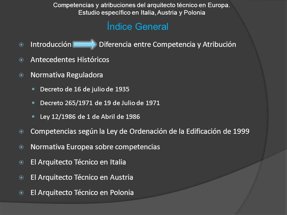 Ley de Ordenación de la Edificación Competencias y atribuciones del arquitecto técnico en Europa.