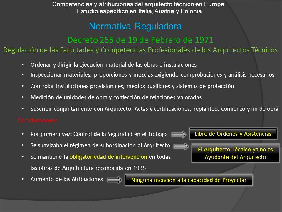 Normativa Reguladora Competencias y atribuciones del arquitecto técnico en Europa. Estudio específico en Italia, Austria y Polonia Decreto 265 de 19 d