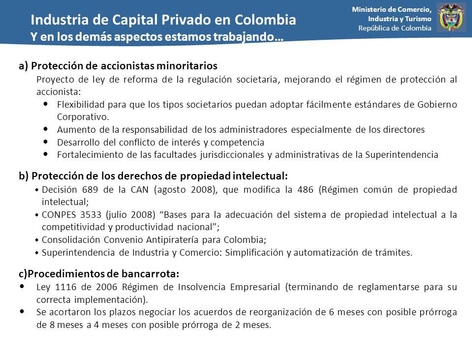 Ministerio de Comercio, Industria y Turismo República de Colombia d) Desarrollo del mercado de capitales (mecanismos de salida) Se creó el Consejo Directivo para la Promoción del Mercado de Valores Colombia Capital: Apoyo al desarrollo de FCP y programa de emisores por primera vez.
