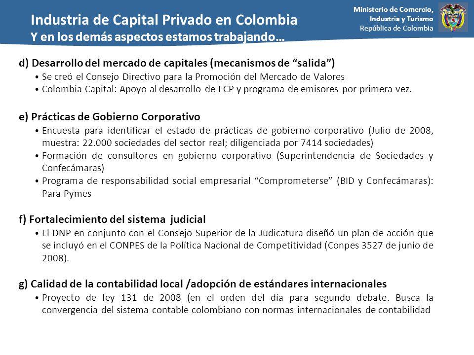 Ministerio de Comercio, Industria y Turismo República de Colombia d) Desarrollo del mercado de capitales (mecanismos de salida) Se creó el Consejo Dir
