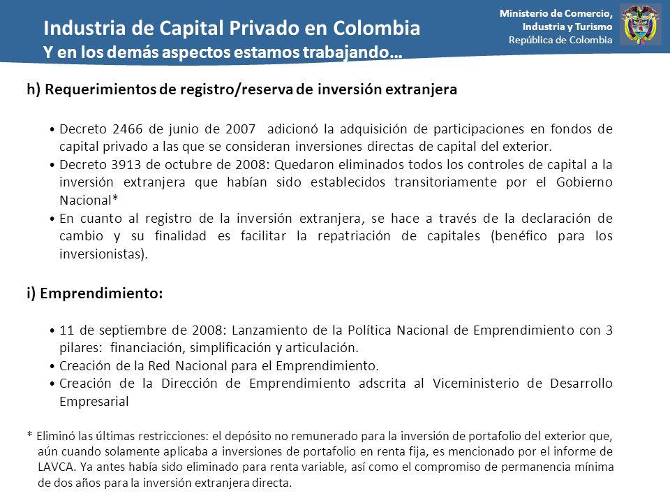 Ministerio de Comercio, Industria y Turismo República de Colombia h) Requerimientos de registro/reserva de inversión extranjera Decreto 2466 de junio