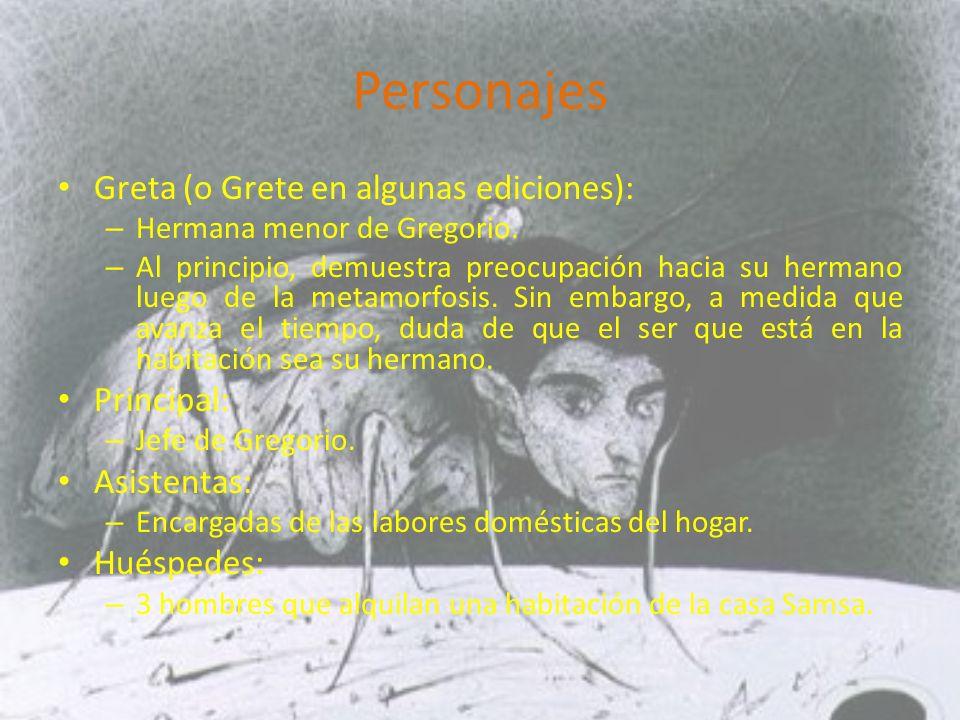 Personajes Greta (o Grete en algunas ediciones): – Hermana menor de Gregorio.
