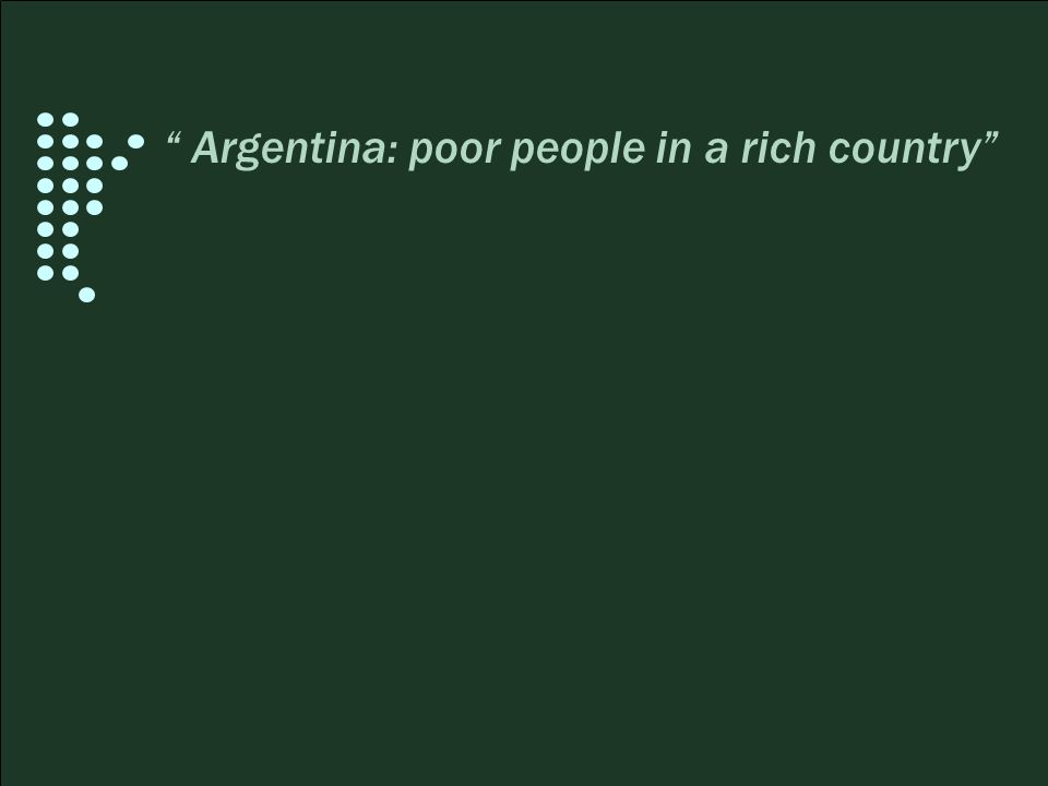 Argentina: poor people in a rich country
