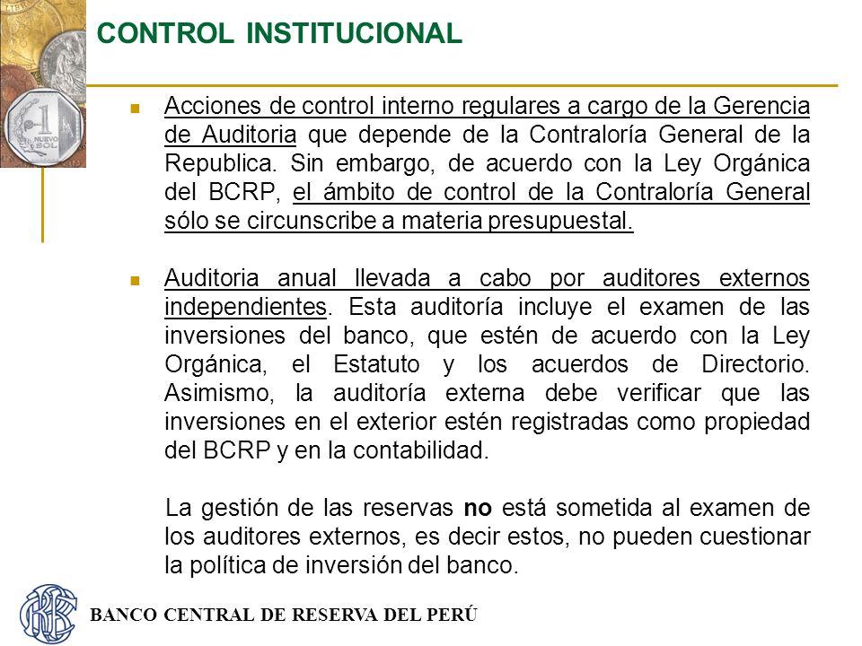 BANCO CENTRAL DE RESERVA DEL PERÚ Acciones de control interno regulares a cargo de la Gerencia de Auditoria que depende de la Contraloría General de l