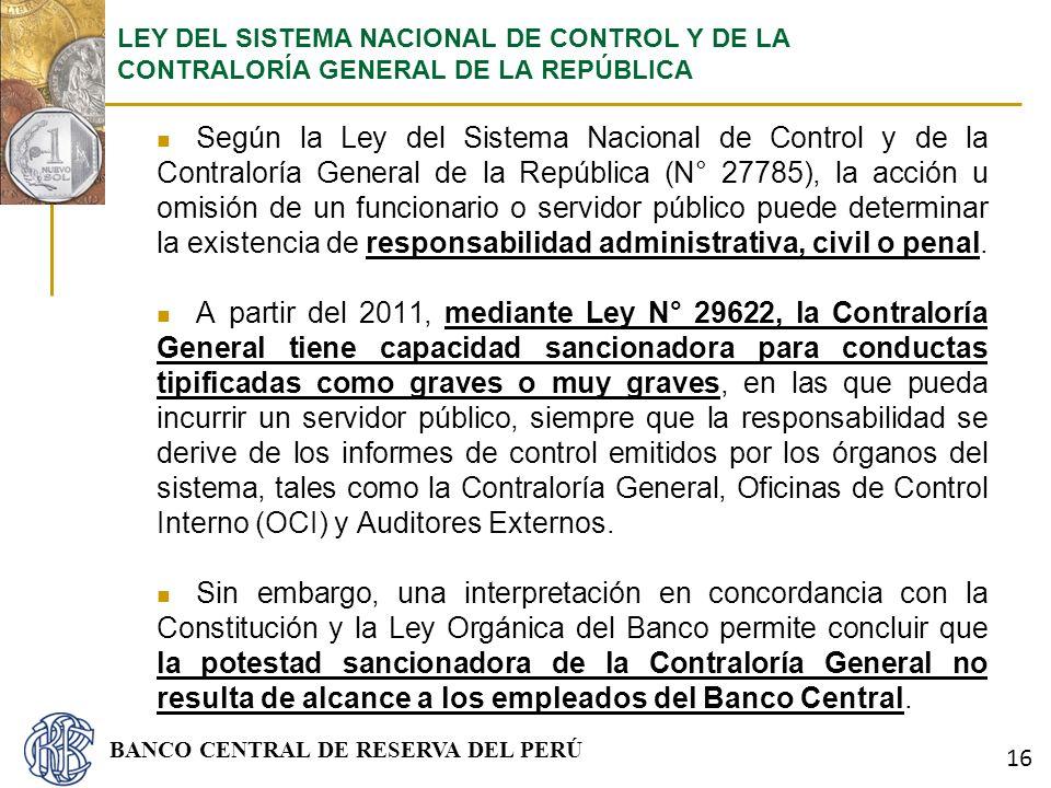 BANCO CENTRAL DE RESERVA DEL PERÚ Según la Ley del Sistema Nacional de Control y de la Contraloría General de la República (N° 27785), la acción u omi