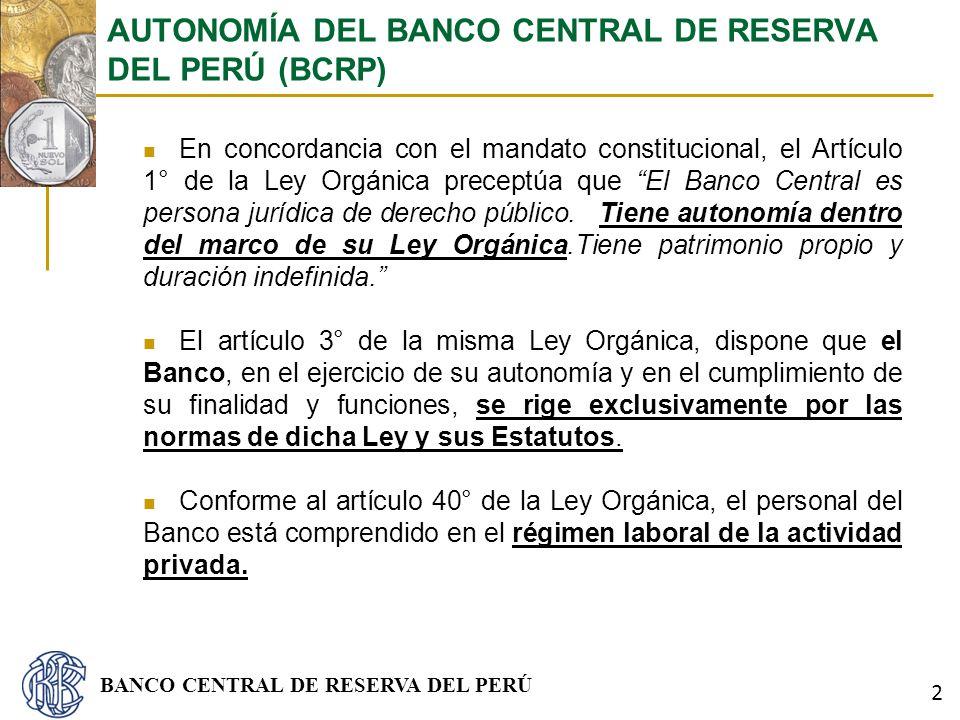 BANCO CENTRAL DE RESERVA DEL PERÚ En concordancia con el mandato constitucional, el Artículo 1° de la Ley Orgánica preceptúa que El Banco Central es p
