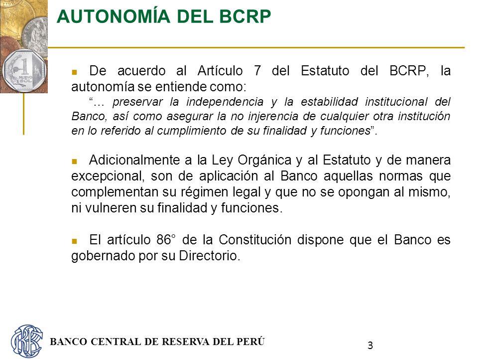 BANCO CENTRAL DE RESERVA DEL PERÚ De acuerdo al Artículo 7 del Estatuto del BCRP, la autonomía se entiende como: … preservar la independencia y la est