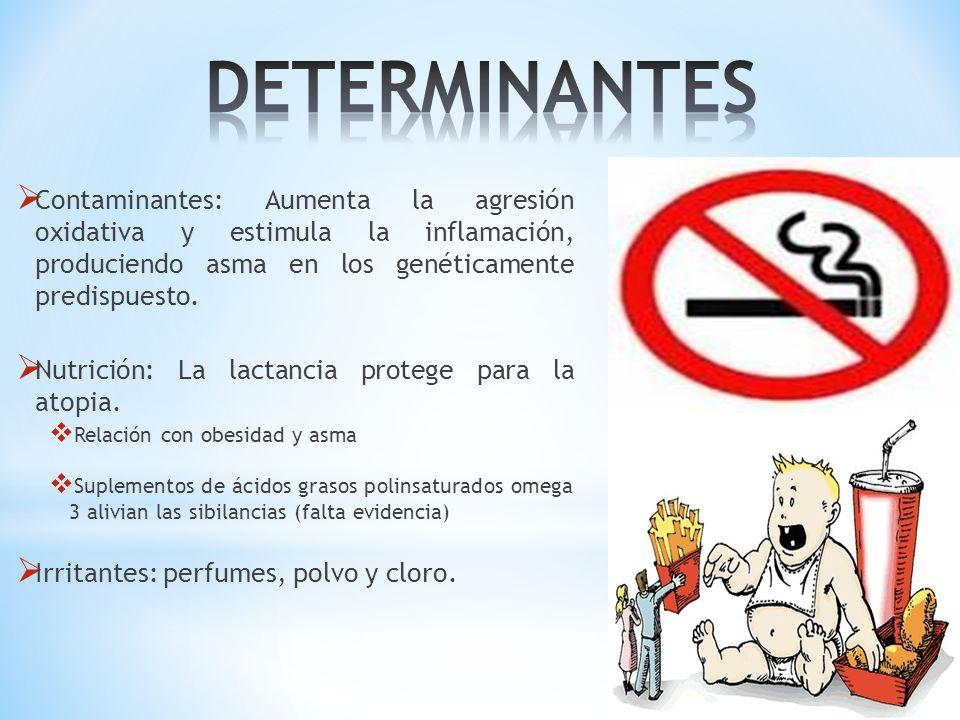 Contaminantes: Aumenta la agresión oxidativa y estimula la inflamación, produciendo asma en los genéticamente predispuesto. Nutrición: La lactancia pr