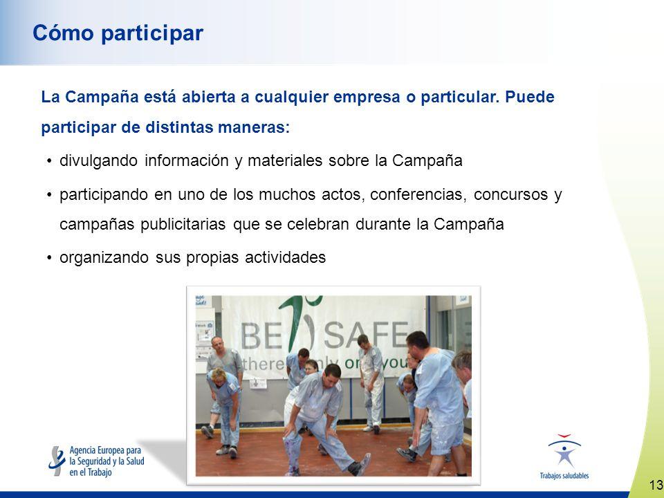 13 www.healthy-workplaces.eu Cómo participar La Campaña está abierta a cualquier empresa o particular.