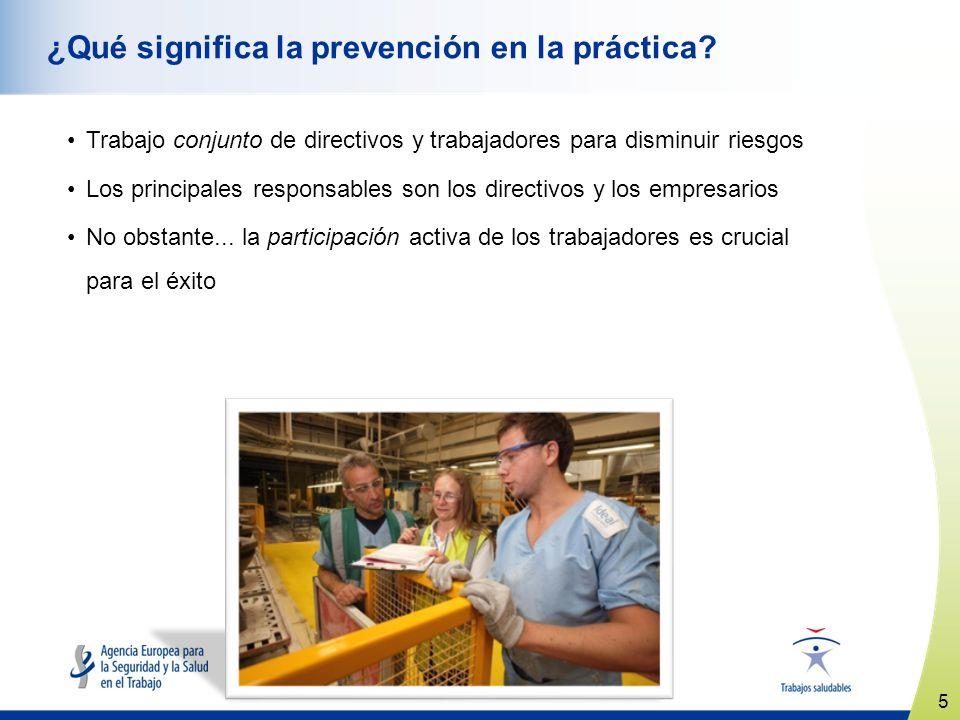 5 www.healthy-workplaces.eu ¿Qué significa la prevención en la práctica.