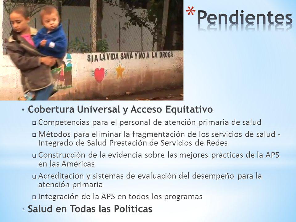 * Cobertura Universal y Acceso Equitativo Competencias para el personal de atención primaria de salud Competencias para el personal de atención primar