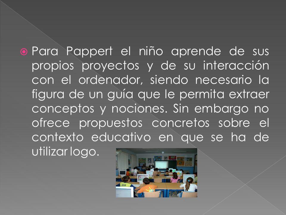 Para Pappert el niño aprende de sus propios proyectos y de su interacción con el ordenador, siendo necesario la figura de un guía que le permita extra