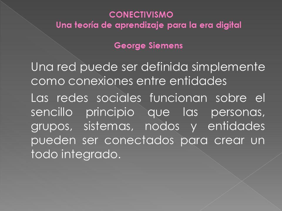 Una red puede ser definida simplemente como conexiones entre entidades Las redes sociales funcionan sobre el sencillo principio que las personas, grup