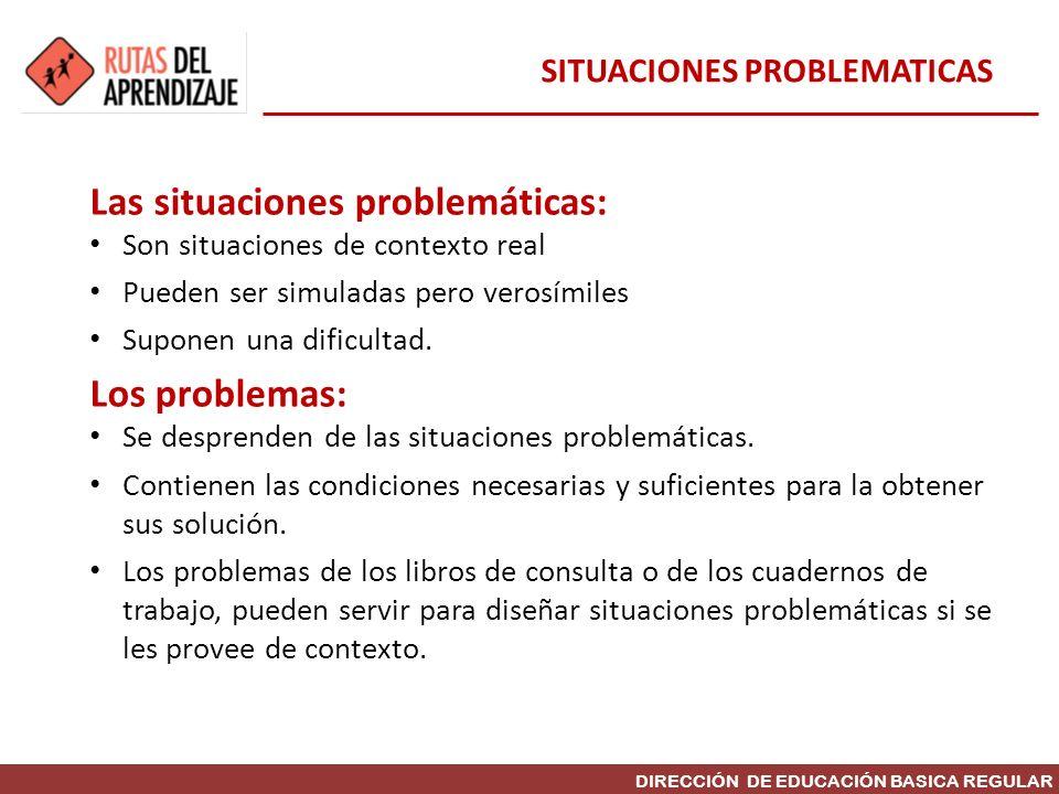 Las situaciones problemáticas: Son situaciones de contexto real Pueden ser simuladas pero verosímiles Suponen una dificultad. Los problemas: Se despre