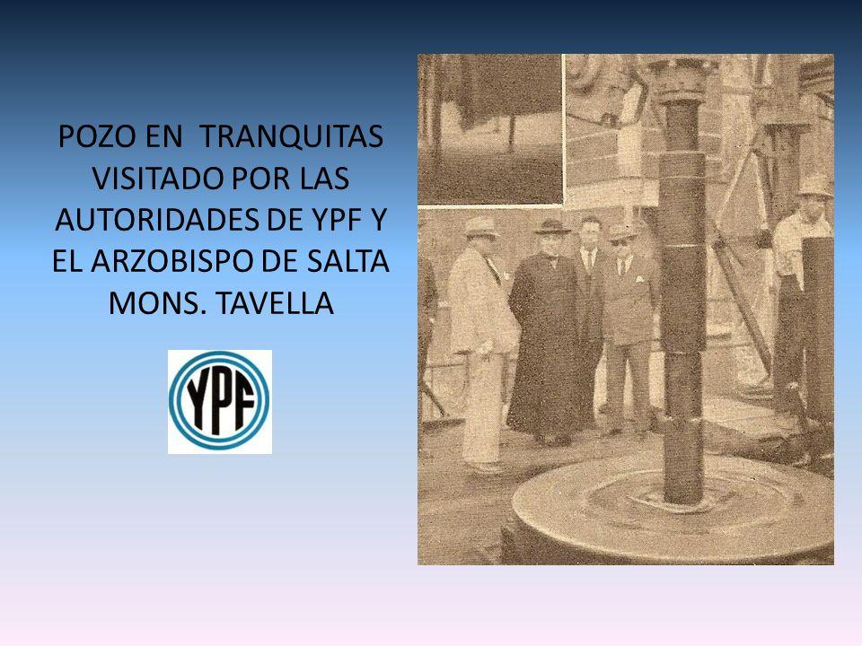 POZO EN TRANQUITAS VISITADO POR LAS AUTORIDADES DE YPF Y EL ARZOBISPO DE SALTA MONS. TAVELLA