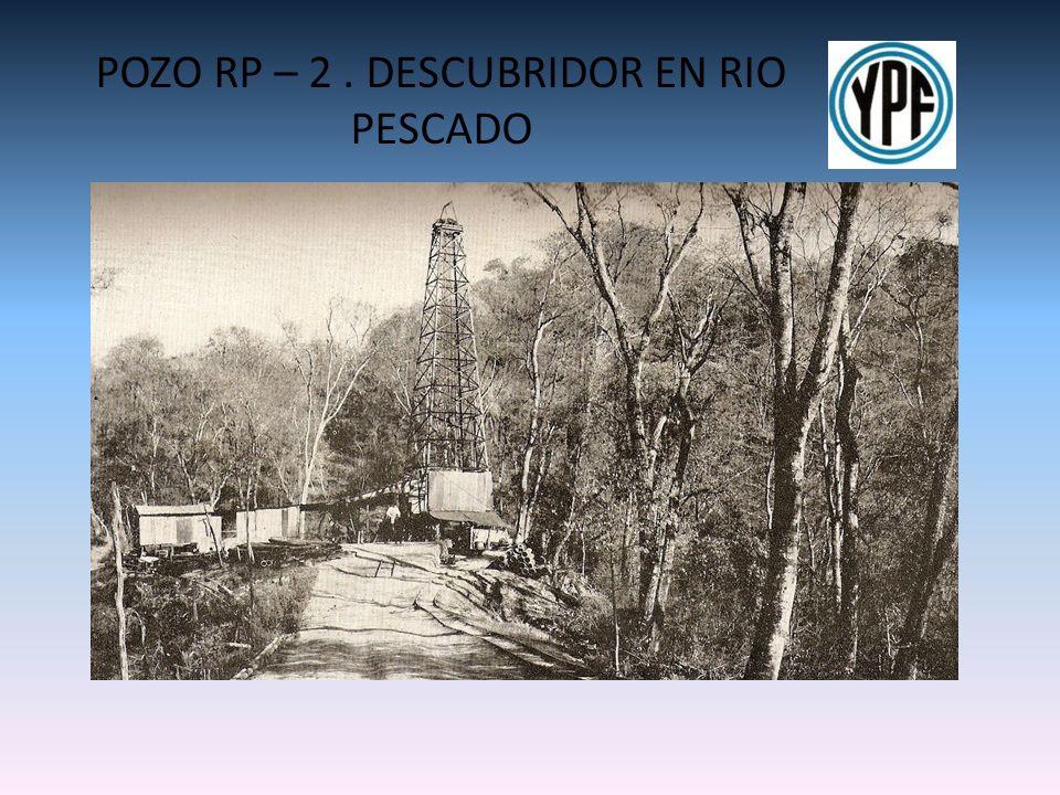 POZO RP – 2. DESCUBRIDOR EN RIO PESCADO