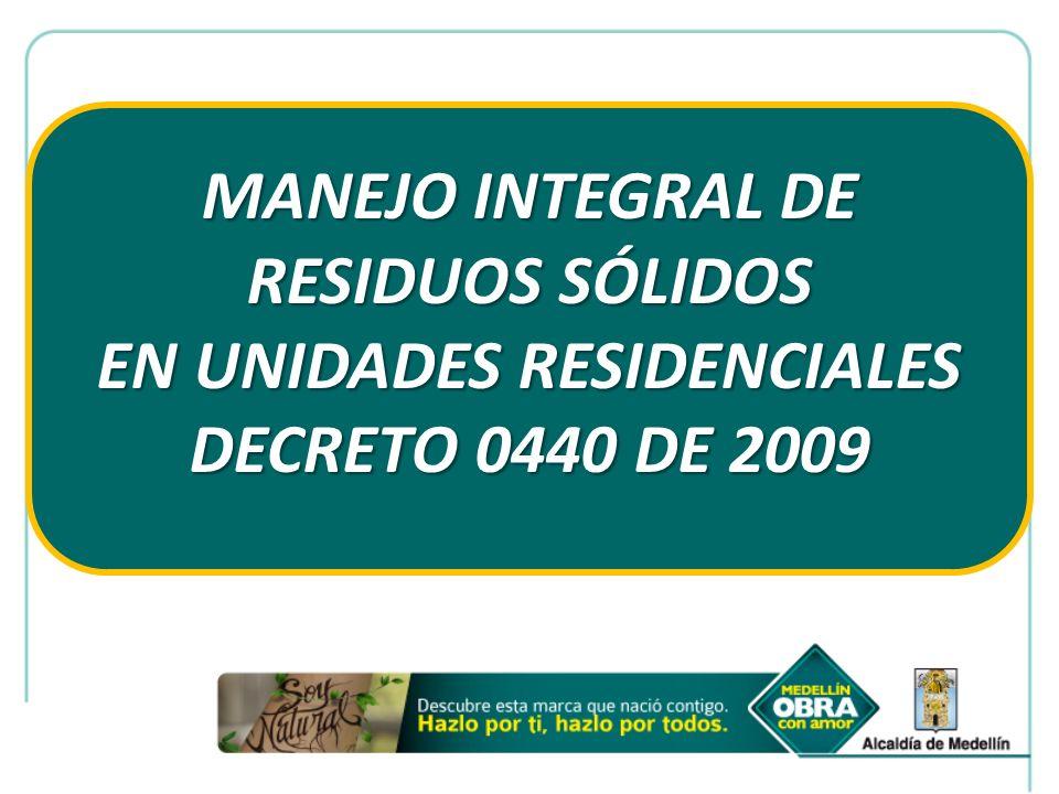 MANEJO INTEGRAL DE RESIDUOS SÓLIDOS EN UNIDADES RESIDENCIALES DECRETO 0440 DE 2009
