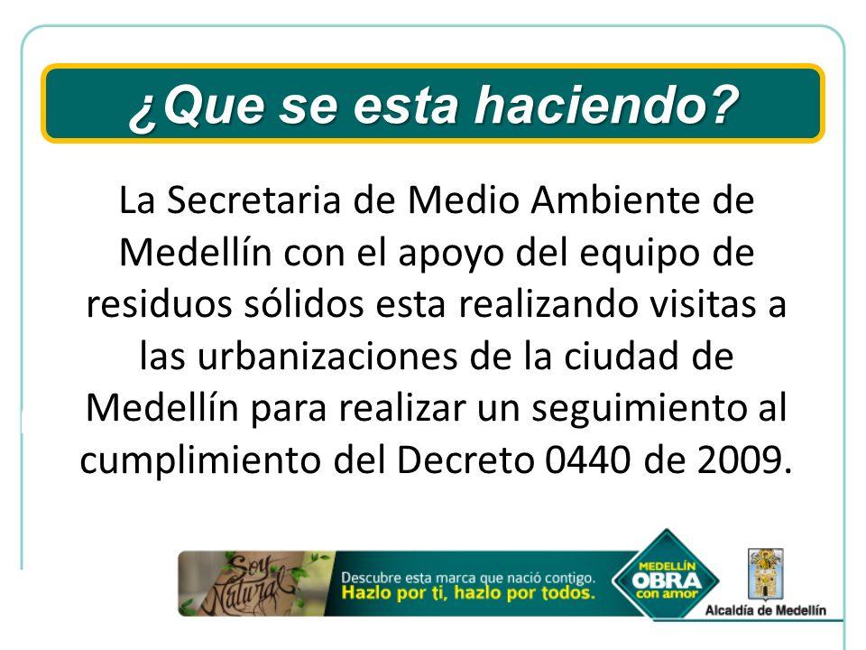 La Secretaria de Medio Ambiente de Medellín con el apoyo del equipo de residuos sólidos esta realizando visitas a las urbanizaciones de la ciudad de M