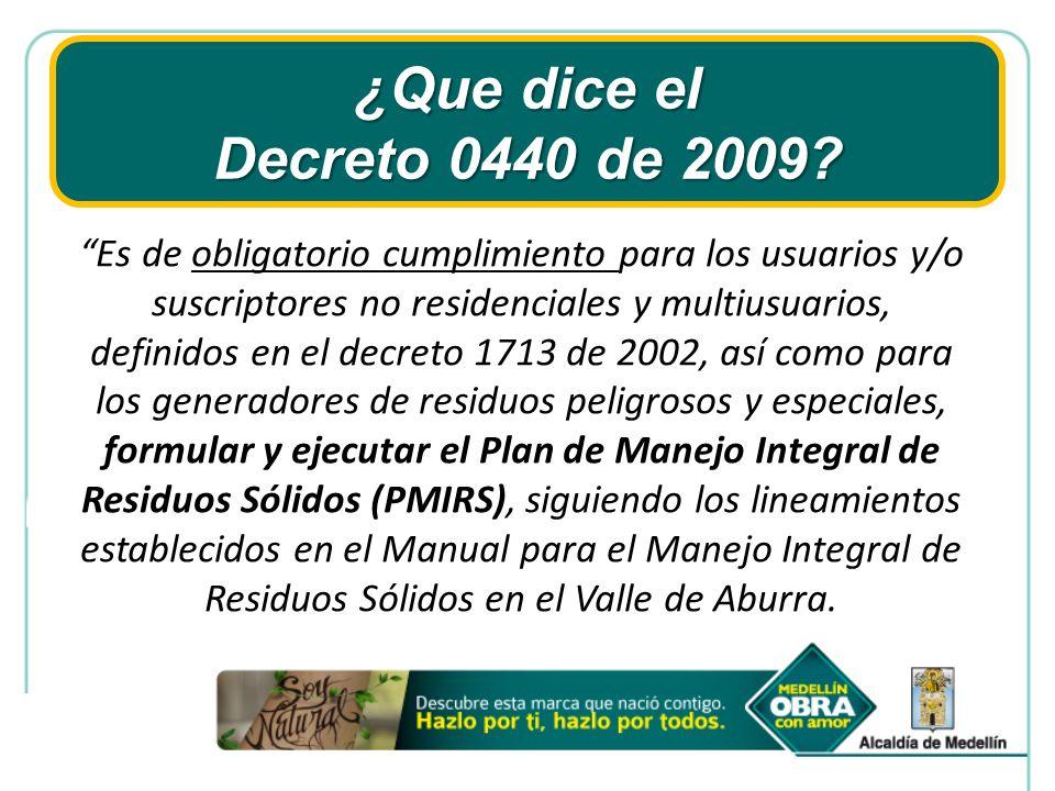 ¿Que dice el Decreto 0440 de 2009? Es de obligatorio cumplimiento para los usuarios y/o suscriptores no residenciales y multiusuarios, definidos en el