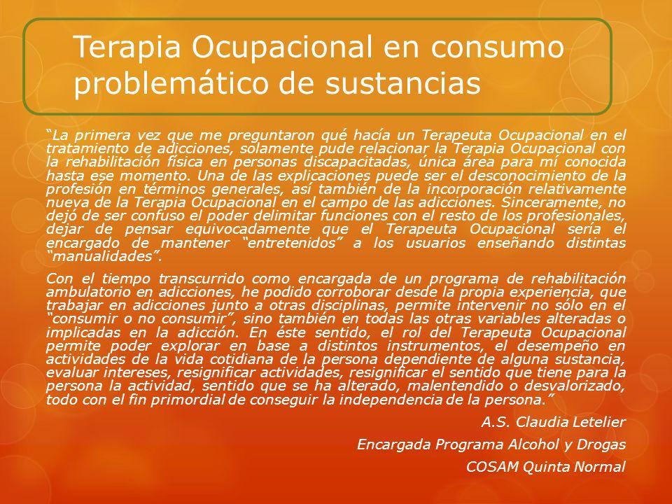 Terapia Ocupacional en consumo problemático de sustancias La primera vez que me preguntaron qué hacía un Terapeuta Ocupacional en el tratamiento de ad