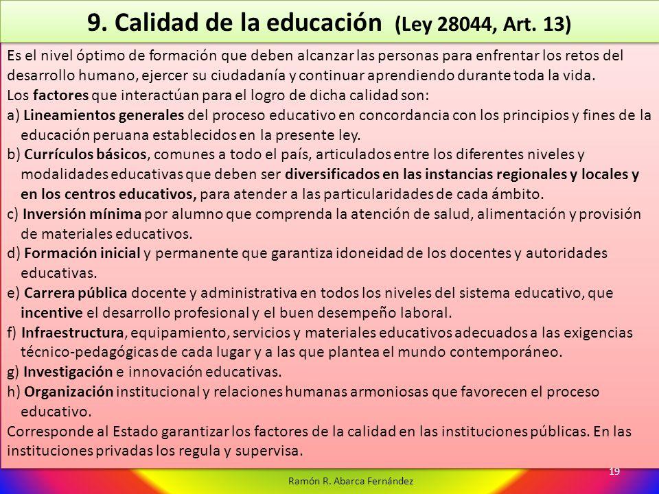 Ramón R. Abarca Fernández Es el nivel óptimo de formación que deben alcanzar las personas para enfrentar los retos del desarrollo humano, ejercer su c